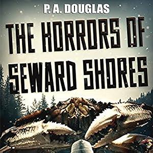 The Horrors of Seward Shores Audiobook