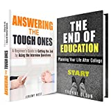 The End of Education Box Set: Plan Your Life After College and Get the Job by Acing the Interview (Financial & Life Hacks)