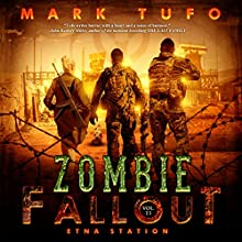 Etna Station: Zombie Fallout, Book 11 Audiobook by Mark Tufo Narrated by Sean Runnette