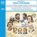 Great Explorers (       UNABRIDGED) by David Angus Narrated by Frances Jeater, Sam Dastor, Kerry Shale