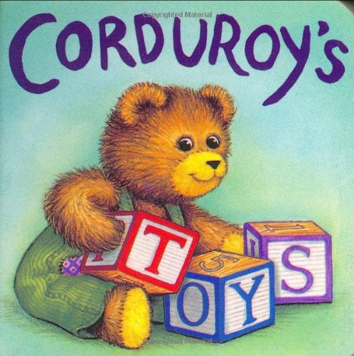 Corduroy's Toys: (Featuring Don Freeman's Corduroy (Viking Kestrel picture books)