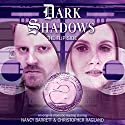 Dark Shadows - The Flip Side Performance by Cody Quijano-Schell Narrated by Nancy Barrett, Christopher Ragland, Kathryn Leigh Scott, Lisa Richards, Stephanie Ellyne
