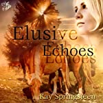 Elusive Echoes | Kay Springsteen