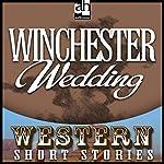 Winchester Wedding   Wayne D. Overholser