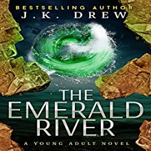 The Emerald River (       UNABRIDGED) by J.K. Drew Narrated by Scot Wilcox