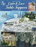 img - for Annie's Attic Crochet Light & Lacy Table Toppers (873013) book / textbook / text book