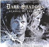 img - for Dark Shadows Echoes of Insanity Audio Drama (Dark Shadows Dramatic Readings) book / textbook / text book