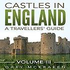 Castles in England: A Travelers' Guide, Volume III Hörbuch von Gary McKraken Gesprochen von: Phillip J. Mather