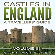 Castles in England: A Travelers' Guide, Volume III | Livre audio Auteur(s) : Gary McKraken Narrateur(s) : Phillip J. Mather