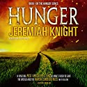 Hunger: The Hunger Series Book 1 (       UNABRIDGED) by Jeremiah Knight Narrated by Jeffrey Kafer