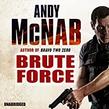 Brute Force (       UNABRIDGED) by Andy McNab Narrated by Paul Thornley