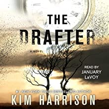 The Drafter: The Peri Reed Chronicles, Book 1 (       UNABRIDGED) by Kim Harrison Narrated by January LaVoy