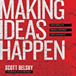 Making Ideas Happpen: Overcoming the...