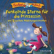 Funkelnde Sterne für die Prinzessin und 5 weitere Mädchengeschichten (       ungekürzt) von Julia Breitenöder Gesprochen von: div.