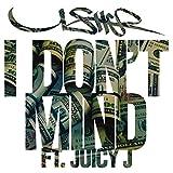 I Don't Mind [Explicit]