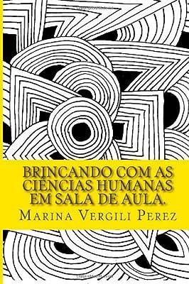 Brincando com as Ciências Humanas em Sala de Aula. (Portuguese Edition)