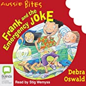 Frank and the Emergency Joke: Aussie Bites | [Debra Oswald]