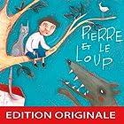 Pierre et le loup (       UNABRIDGED) by Serge Prokofiev Narrated by Gérard Philipe