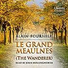 Le Grand Meaulnes: The Wanderer Hörbuch von  Alain-Fournier Gesprochen von: John Hollingworth