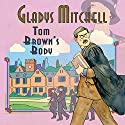 Tom Brown's Body Audiobook by Gladys Mitchell Narrated by Patience Tomlinson