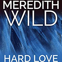 Hard Love: The Hacker Series #5 (       UNABRIDGED) by Meredith Wild Narrated by Jennifer Stark, William Munt