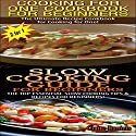 Cooking For One Cookbook For Beginners & Slow Cooking Guide For Beginners: Cooking Books Box Set, Book 1 Audiobook by Claire Daniels Narrated by Millian Quinteros