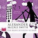 The Right Attitude to Rain Audiobook by Alexander McCall Smith Narrated by Davina Porter