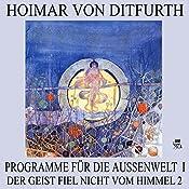 Programme für die Außenwelt I (Der Geist fiel nicht vom Himmel 2)   Hoimar von Ditfurth
