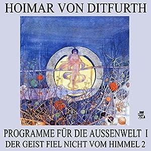 Programme für die Außenwelt I (Der Geist fiel nicht vom Himmel 2) Hörbuch