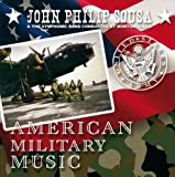 Johmn Philip Sousa - American Military Music