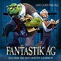Fantastik AG: Ein Epos aus den fernen Ländern Hörbuch von Jan Oldenburg Gesprochen von: Martin Wolf