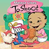 Malaya Likes To Shoot (Little Ballers Of The World) (Volume 8) by Stephanie Rudnick (2015-06-10)