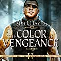 The Color of Vengeance: The Ties That Bind, Book 2 Audiobook by Rob J. Hayes Narrated by Gerard Doyle