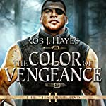 The Color of Vengeance: The Ties That Bind, Book 2 | Rob J. Hayes