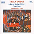 Villa-Lobos: Piano Music, Vol. 2 (A Prole Do Bebe, No. 2 / Cirandinhas)