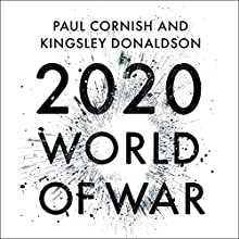 2020: World of War Audiobook by Paul Cornish, Kingsley Donaldson Narrated by To Be Announced