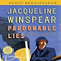 Pardonable Lies: A Maisie Dobbs Novel Audiobook by Jacqueline Winspear Narrated by Orlaugh Cassidy