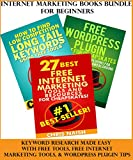 Internet Marketing Books Bundle For Beginners: Keyword Research Made Easy With Free Tools, Free Internet Marketing tools & WordPress Plugin Tips