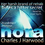 Nora: A Love Hate Romance Suspense Thriller with a Bitter Secret | Charles J. Harwood