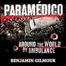 Paramédico (       UNABRIDGED) by Benjamin Gilmour Narrated by Trevor Whittaker