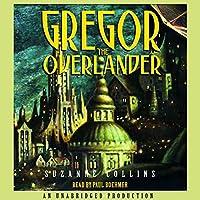 Gregor the Overlander: Underland Chronicles, Book 1 Hörbuch von Suzanne Collins Gesprochen von: Paul Boehmer