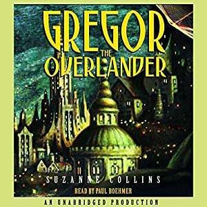 Gregor the Overlander: Underland Chronicles, Book 1 Audiobook by Suzanne Collins Narrated by Paul Boehmer