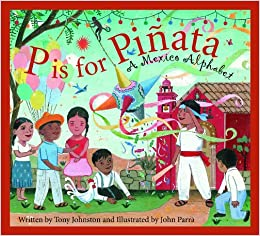 is for Pinata: A Mexico Alphabet (Discover the World): Tony Johnston