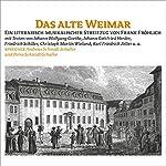 Das alte Weimar | Friedrich Schiller,Johann Gottfried Herder,Johann Wolfgang von Goethe