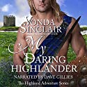 My Daring Highlander: Highland Adventure, Book 4 Audiobook by Vonda Sinclair Narrated by Dave Gillies