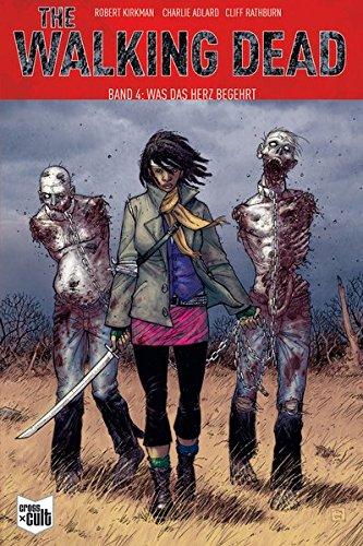The Walking Dead Softcover 4: Was das Herz begehrt
