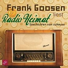 Radio Heimat Hörbuch von Frank Goosen Gesprochen von: Frank Goosen