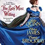 The Lady Most Willing...: A Novel in Three Parts (       UNABRIDGED) by Julia Quinn, Eloisa James, Connie Brockway Narrated by Susan Duerden