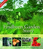 img - for The Findhorn Garden Story: Inspired Color Photos Reveal the Magic by Community, The Findhorn (2008) Paperback book / textbook / text book
