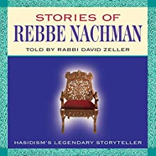 Stories of Rebbe Nachman  by David Zeller Narrated by David Zeller